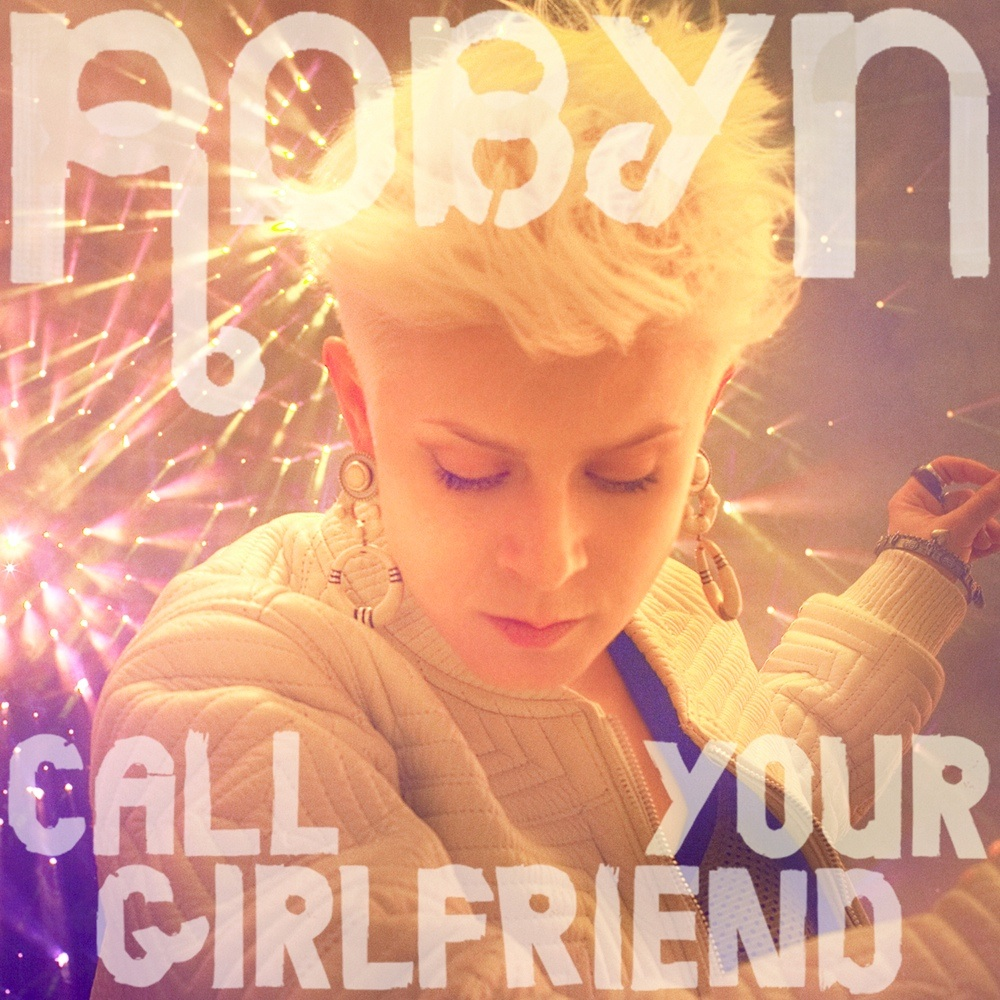 "Video | Robyn ""Call Your Girlfriend"" 