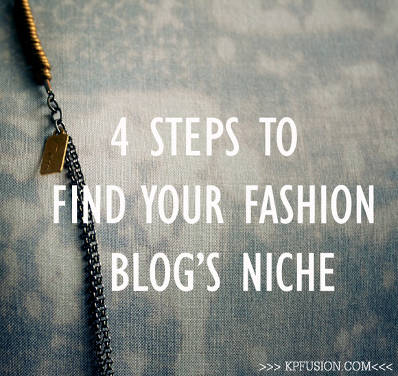 4 Steps to Find Your Fashion Blog's Niche