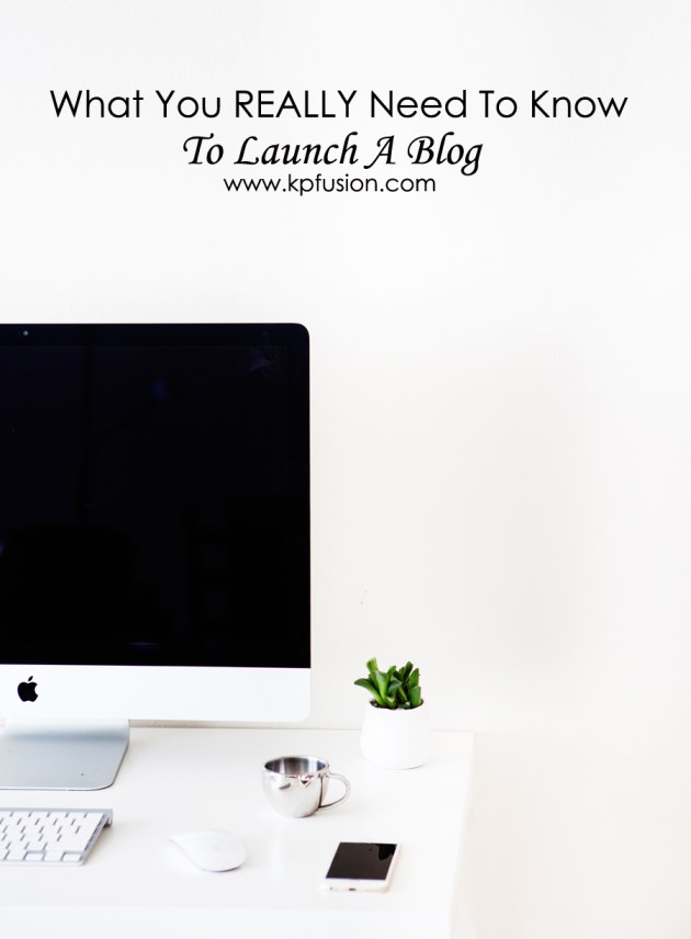 What You Really Need to Know to Launch A Blog