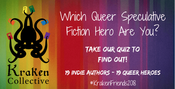 Image: A rainbow background with the Kraken Collective logo and text which reads: Which queer speculative fiction hero are you? Take our quiz to find out! 19 indie authors, 19 queer heroes, 19 stories for 99 cents. One personality quiz. January 26th through February 1st. Hashtag KrakenFriends2018