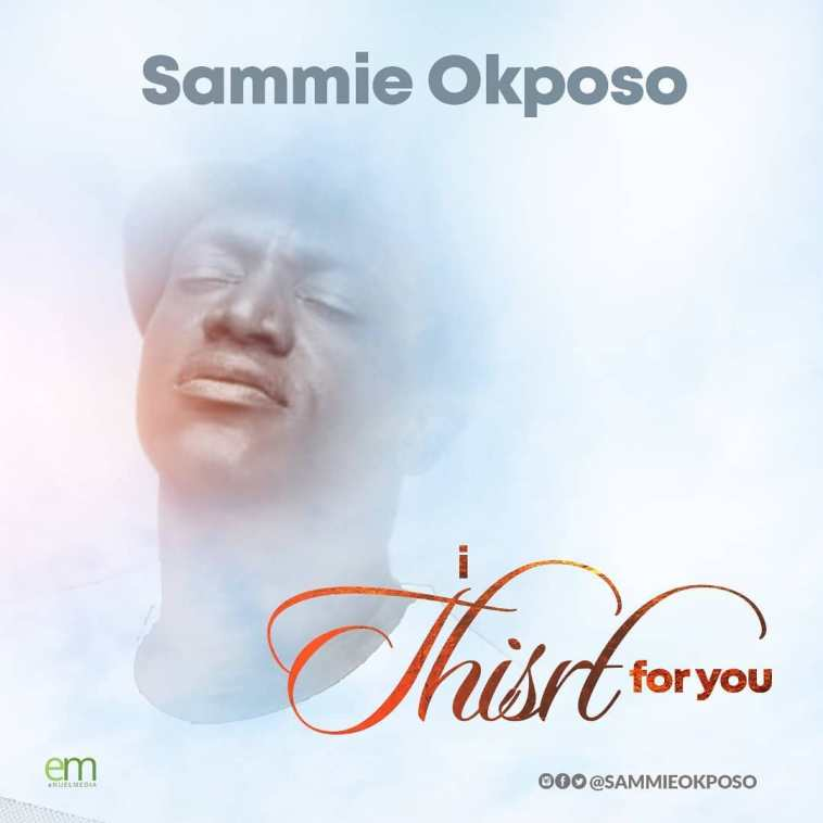 Sammie Okposo I Thirst For You Mp3 Download