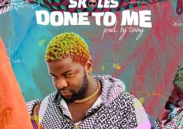 Skales – Done To Me Mp3 Download