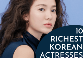 Top 10 Richest Korean Actresses, Ranked