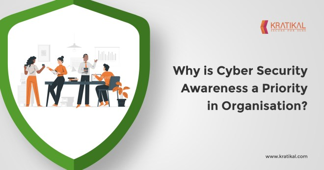 Why is Cyber Security Awareness a Priority in Organizations?