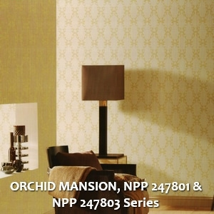ORCHID MANSION, NPP 247801 & NPP 247803 Series