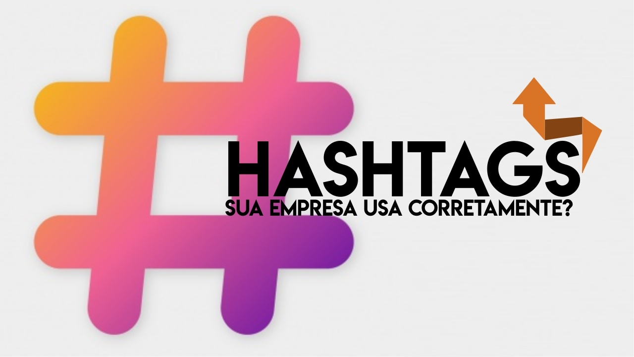 Hashtags: Cinco dicas para usar da maneira correta