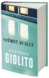 Malin Persson Giolito Största av allt Skrivradion