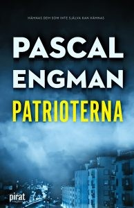 Patrioterna av Pascal Engman i Skrivradion