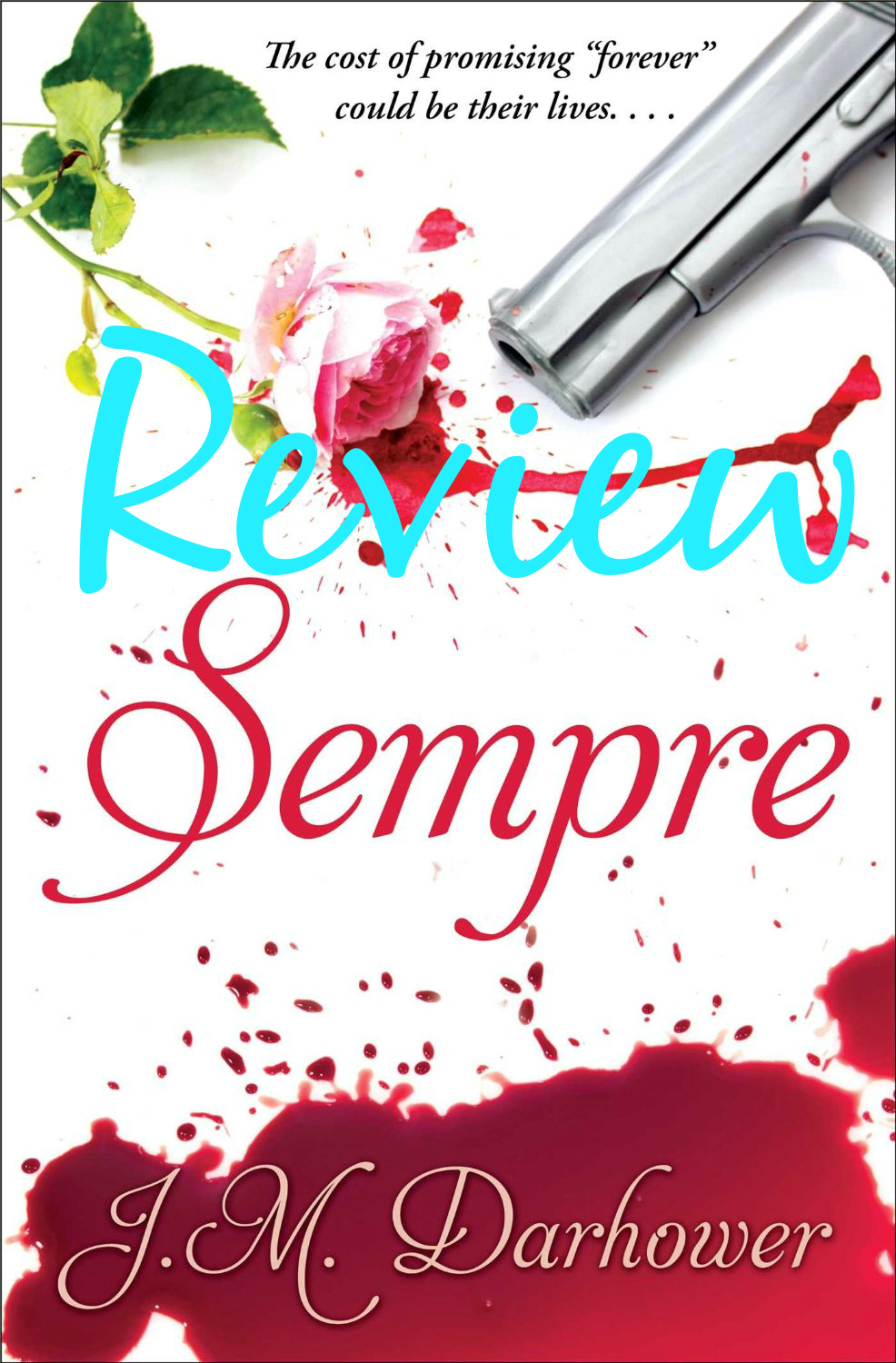 REVIEW: SEMPRE by J.M. Darhower