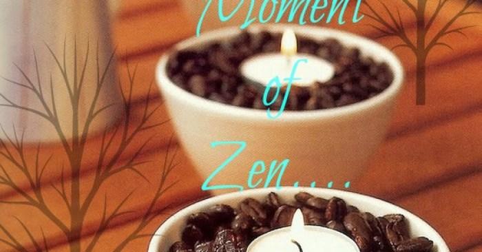 Weekly Moment of Zen: 8/18/14