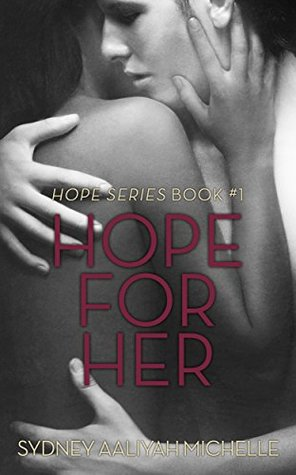 RELEASE BLITZ & GIVEAWAY: HOPE FOR HER by Sydney Aaliyah Michelle