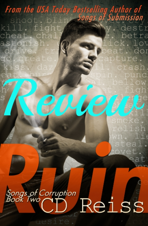 ARC Review: Ruin Songs of Corruption Book 2 by C.D. Reiss