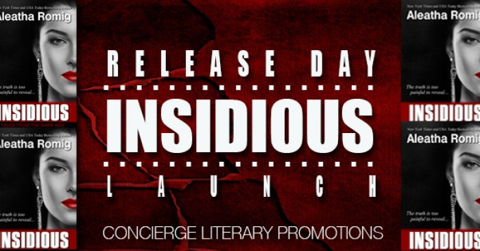 RELEASE BLITZ & GIVEAWAY: INSIDIOUS by Aleatha Romig
