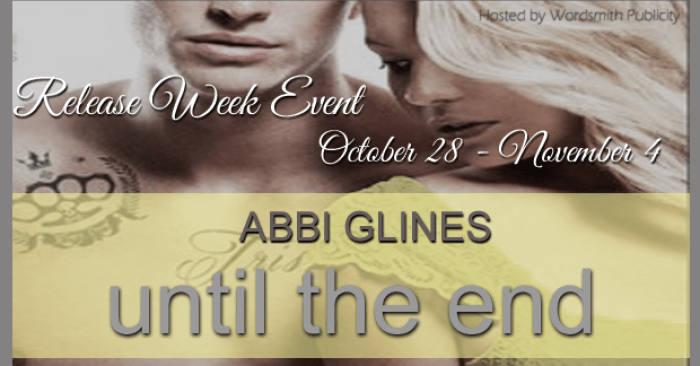 RELEASE BLITZ & GIVEAWAY: UNTIL THE END by Abbi Glines