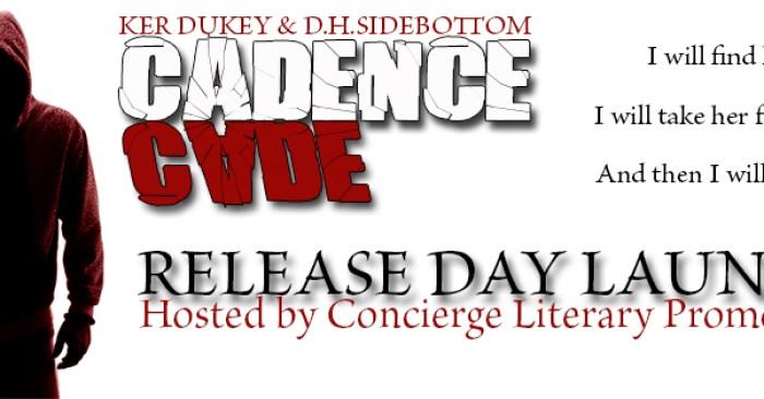 RELEASE BLITZ: CADENCE by Ker Dukey & D. H. Sidebottom