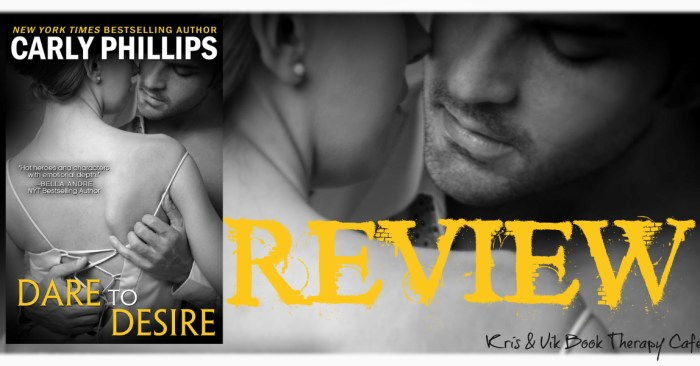 REVIEW: DARE TO DESIRE by Carly Phillips