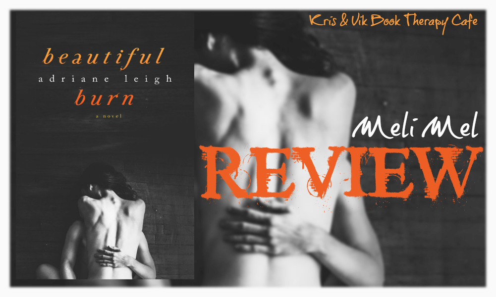 REVIEW: Beautiful Burn By Adriane Leigh