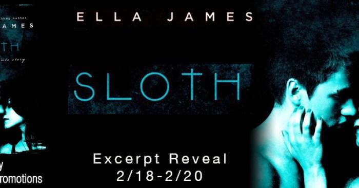 EXCERPT REVEAL: SLOTH by Ella James