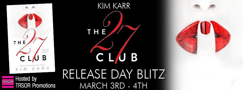RELEASE BLITZ: THE 27 CLUB by Kim Karr