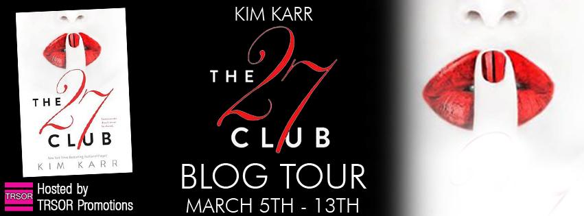 BLOG TOUR & GIVEAWAY: CLUB 27 by Kim Karr