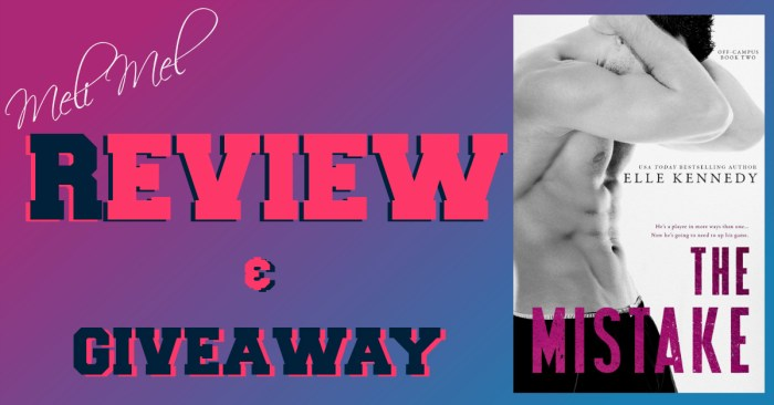 REVIEW & GIVEAWAY: THE MISTAKE by Elle Kennedy