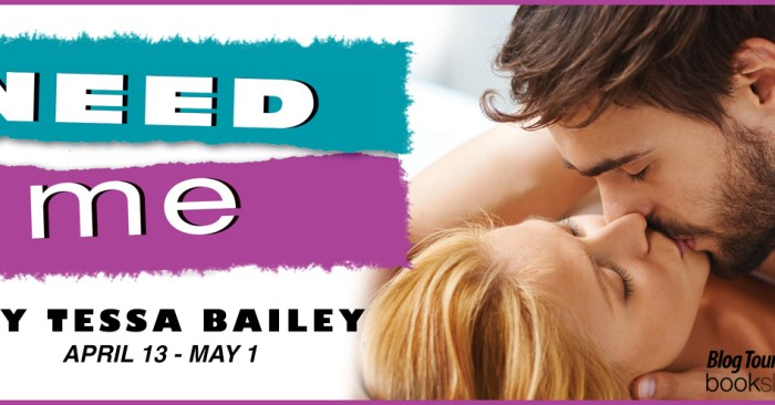 REVIEW & BLOG TOUR GIVEAWAY: NEED ME by Tessa Bailey