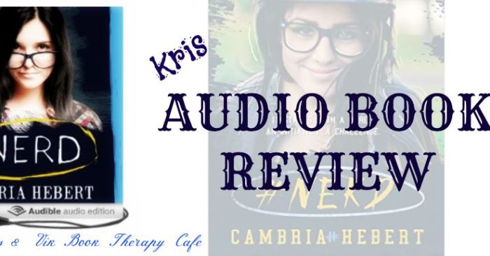 Audio Book Review: #Nerd: Hashtag, Book 1 by Cambria Hebert