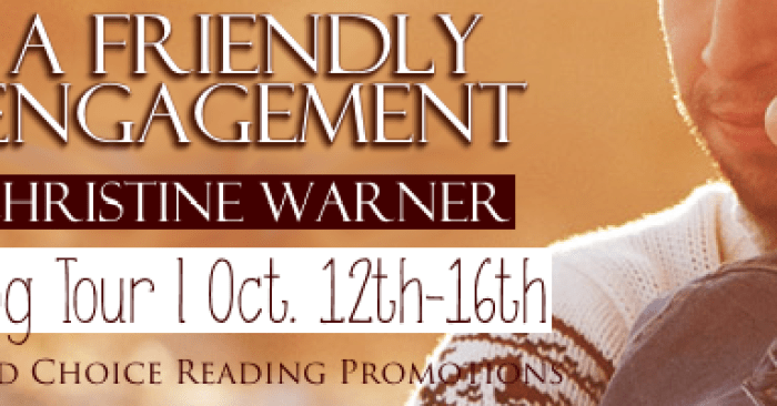 REVIEW & GIVEAWAY: A FRIENDLY ENGAGEMENT by Christine Warner