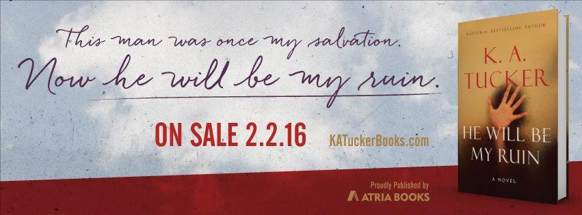 EXCERPT & GIVEAWAY: HE WILL BE MY RUIN by K.A. Tucker