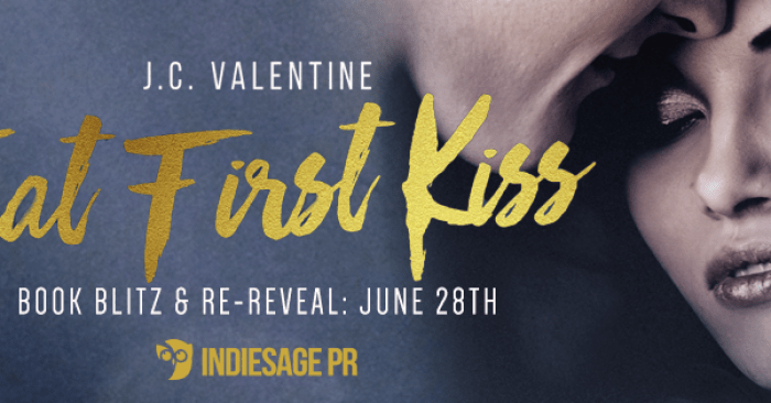 RE-REVEAL, EXCERPT & GIVEAWAY: THAT FIRST KISS by J.C. Valentine
