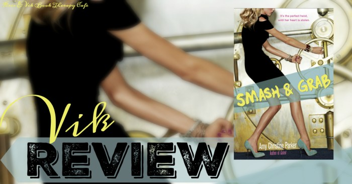 REVIEW & GIVEAWAY: SMASH & GRAB by Amy Christine Parker
