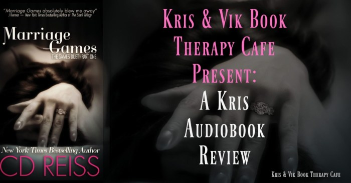 AUDIOBOOK REVIEW: Marriage Games (The Games Duet Book 1) by C.D. Reiss