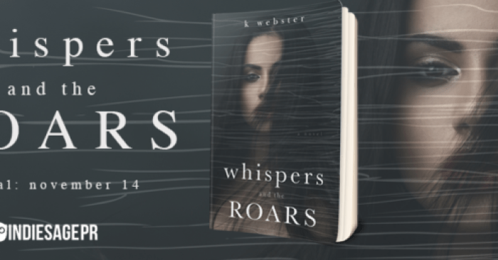 COVER REVEAL & GIVEAWAY: WHISPERS AND THE ROARS by K. Webster