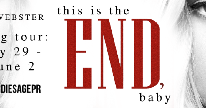 REVIEW & GIVEAWAY: THIS IS THE END, BABY by K. Webster