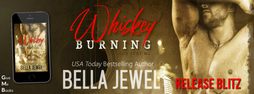 RELEASE BLITZ: WHISKEY BURNING by Bella Jewel