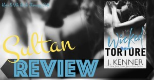 REVIEW & EXCERPT: WICKED TORTURE by J. Kenner