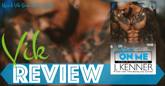 NEW RELEASE REVIEW: DOWN ON ME by J. Kenner