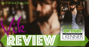 NEW RELEASE REVIEW: HOLD ON TIGHT by J. Kenner
