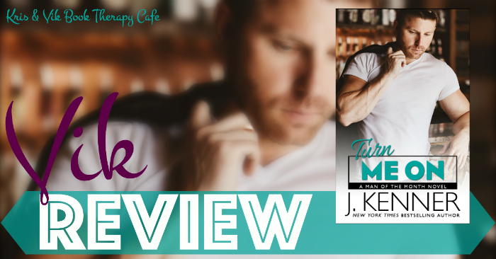 REVIEW: TURN ME ON by J. Kenner