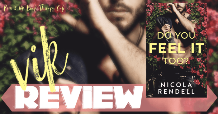 ✔ REVIEW: DO YOU FEEL IT TOO? by Nicola Rendell