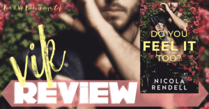 REVIEW: DO YOU FEEL IT TOO? by Nicola Rendell