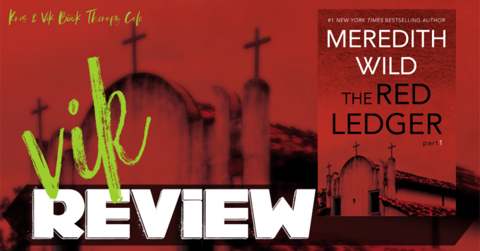 ✔ REVIEW: THE RED LEDGER: Part 1 by Meredith Wild