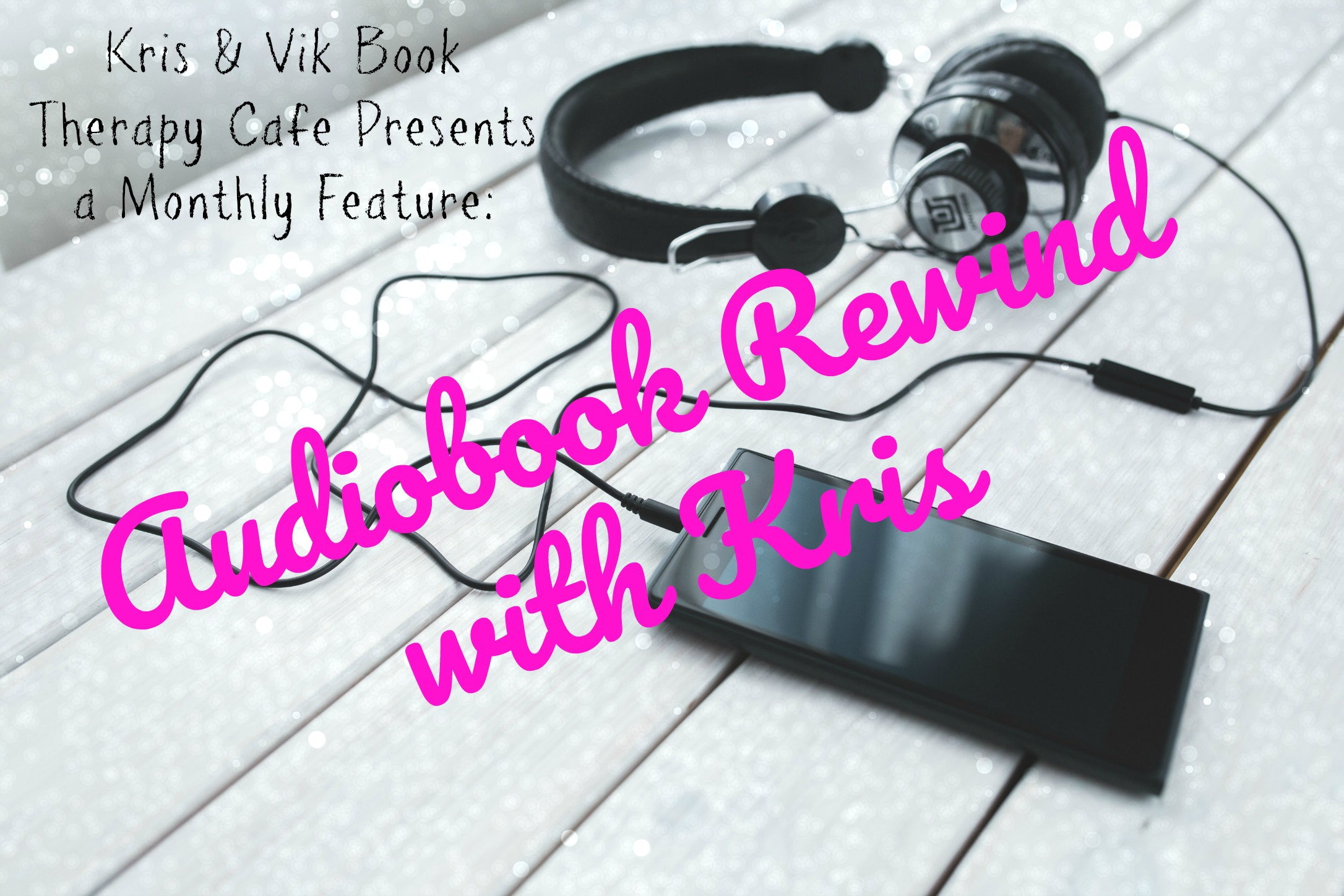 December 2018: #Audiobook Rewind with Kris