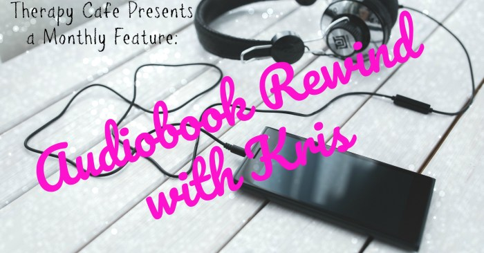 February 2019: #Audiobook Rewind with Kris