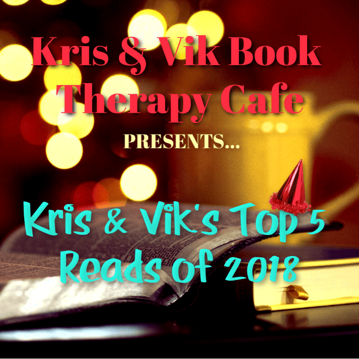 Kris & Vik's Top 5 Reads of 2018