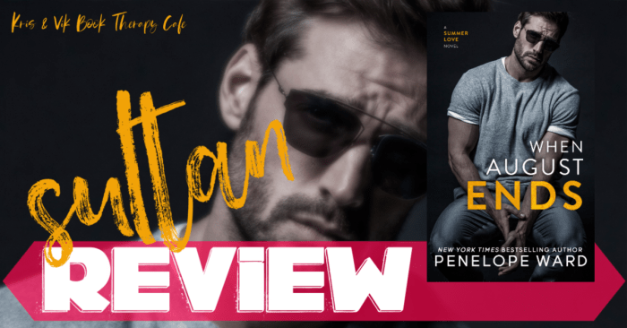 ✔ #NewRelease REVIEW: WHEN AUGUST ENDS by Penelope Ward