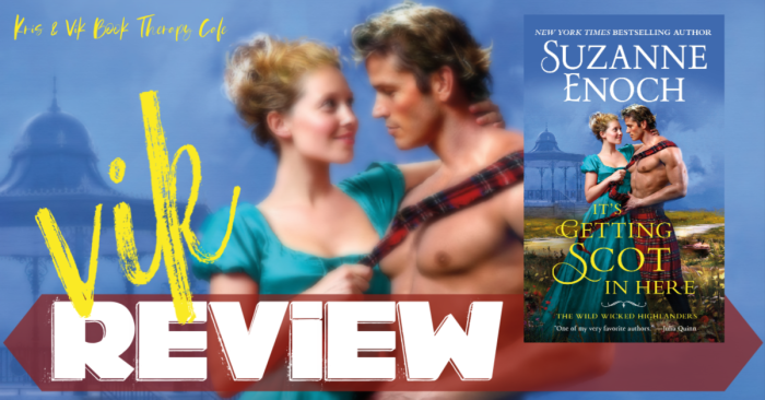 ✔ #NewRelease REVIEW: IT'S GETTING SCOT IN HERE by Suzanne Enoch