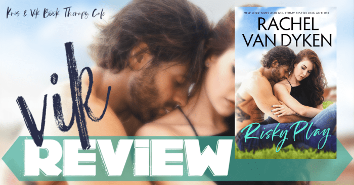 ✔ #NewRelease REVIEW, GUEST POST & GIVEAWAY: RISKY PLAY by Rachel Van Dyken