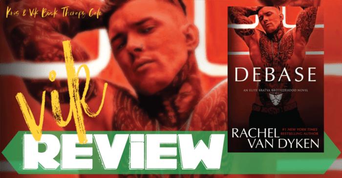 REVIEW & EXCERPT: DEBASE by Rachel Van Dyken