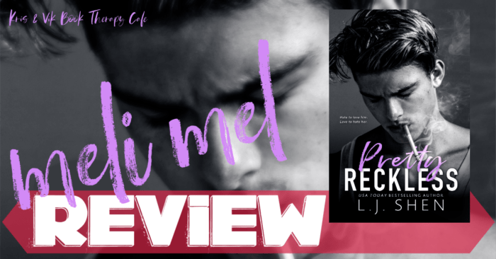 ✔ #NewRelease REVIEW & EXCERPT: PRETTY RECKLESS by L.J. Shen